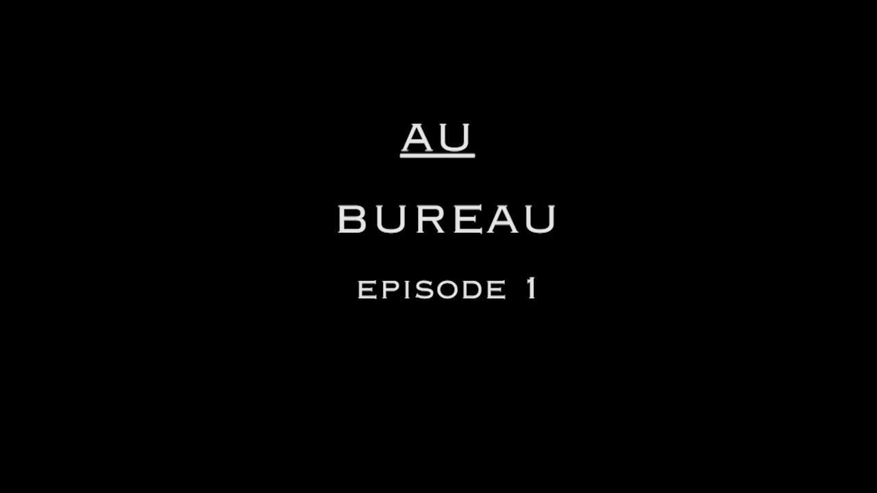 AU bureau - Episode 1
