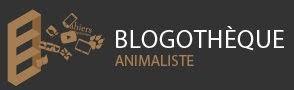 Blogothèque Animaliste