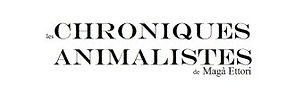 Chronique Animaliste