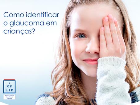 COMO IDENTIFICAR O GLAUCOMA EM CRIANÇAS?