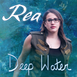 "Rea releases new single, ""Deep Water"""