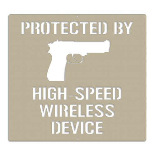 Protected By High Speed Wireless Device Gun Warning Sign