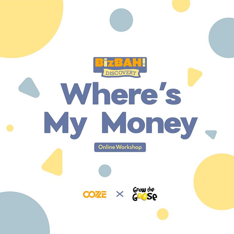 Where's My Money  (KIDS)