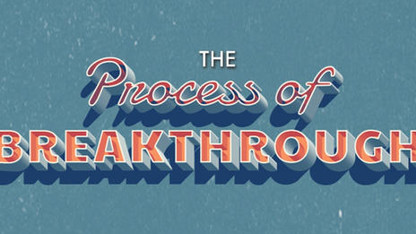 The Process of Breakthrough