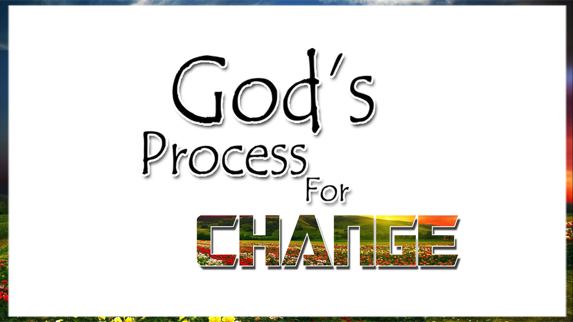 God's Process For Change