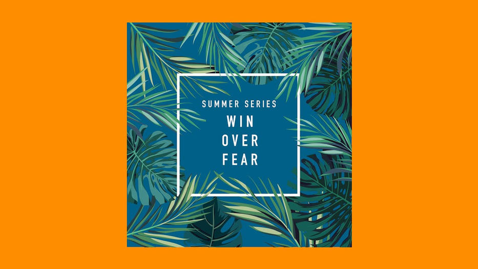 Win Over Fear