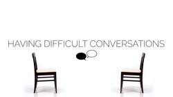 Having Difficult Conversations