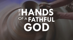 In The Hands Of A Faithful God