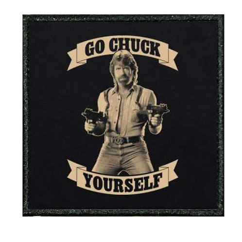 THERMAL VINYL PATCH GO CHUCK YOURSELF