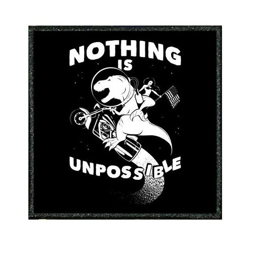 THERMAL VINYL PATCH - NOTHING IS UNPOSSIBLE