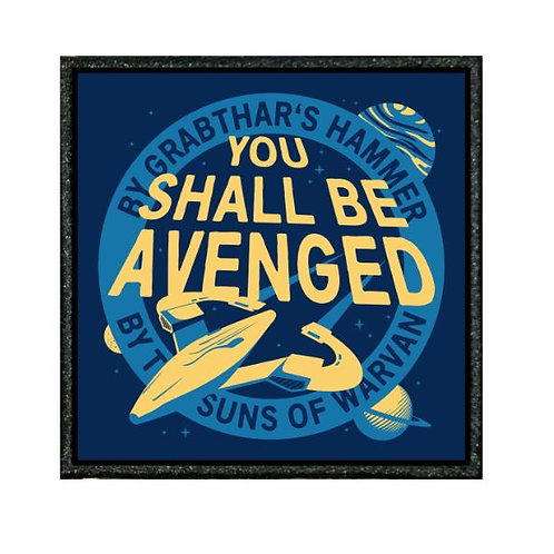 THERMAL VINYL PATCH - GALAXY QUEST YOU SHALL BE AVENGED