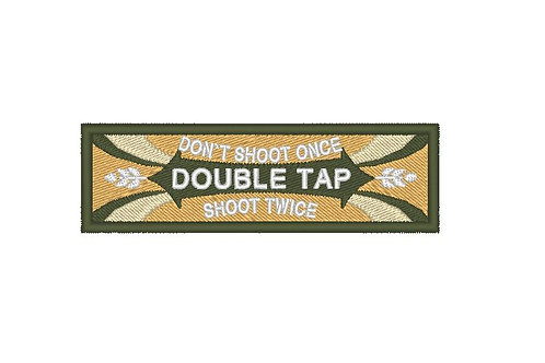 EMBROIDERED MORALE  PATCH - DOUBLE TAP , SHOOT TWICE