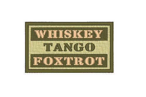 "EMBROIDERED PATCH ""WHISKEY - TANGO - FOXTROT"""