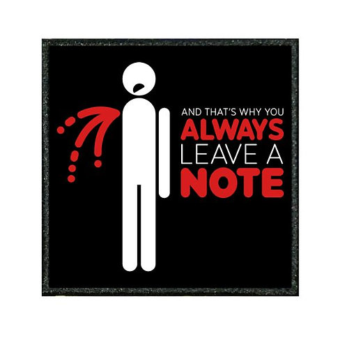 THERMAL VINYL PATCH - ALWAYS LEAVE A NOTE