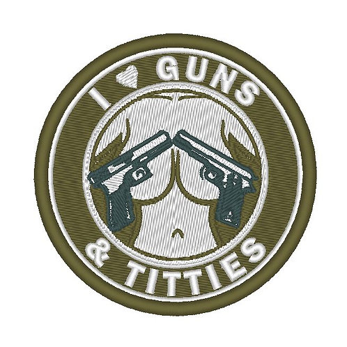 "EMBROIDERED PATCH ""I LOVE GUNS N TITTIES"""