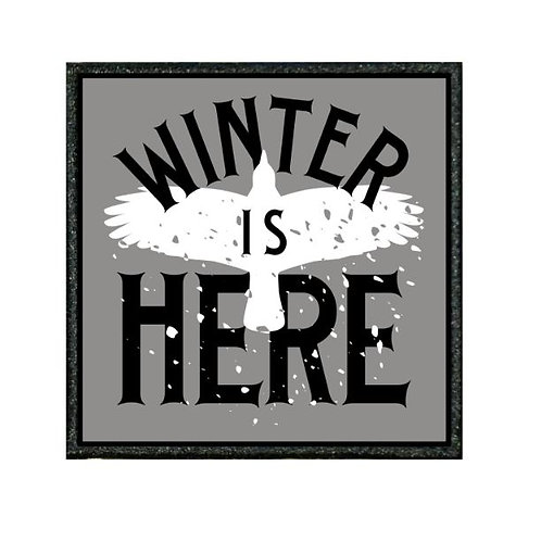 THERMAL VINYL PATCH - GoT WINTER IS HERE