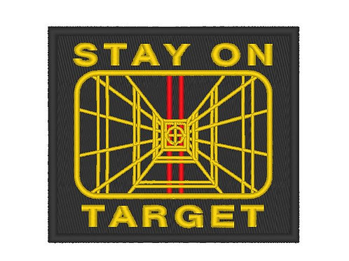 STAR WARS A NEW HOPE - STAY ON TARGET PATCH