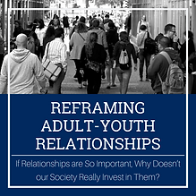 Reframing Adult-Youth Relationships