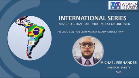 International Surety Series (3 of 3) Latin America held on March 31, 2021
