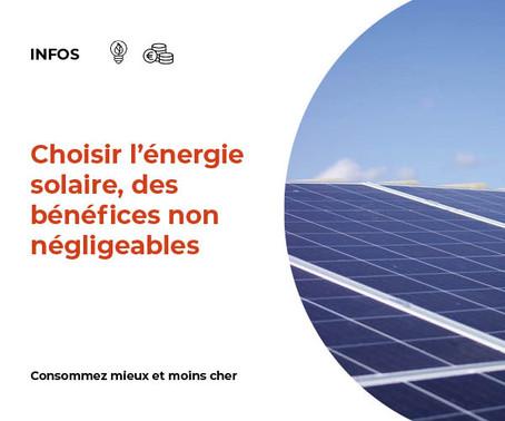 CHOISIR L'ENERGIE SOLAIRE, DES BENEFICES NON NEGLIGEABLES.