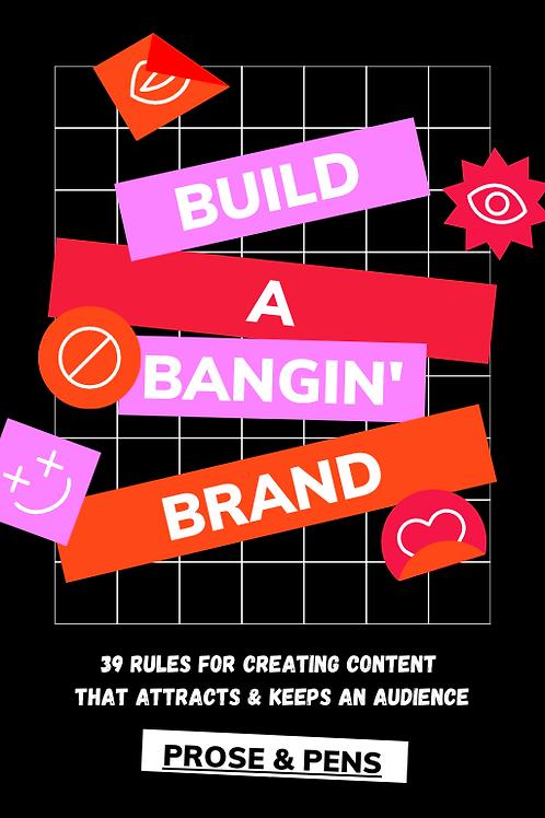 Build a Bangin' Brand