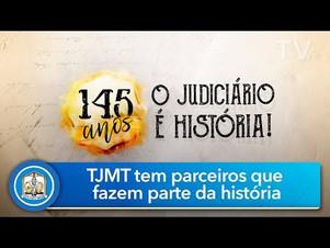 Parceiros da justiça fazem parte dos 145 anos do TJMT