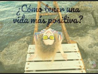 ¿Cómo tener una vida más positiva?