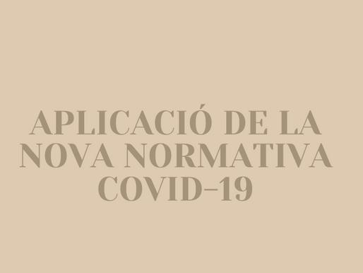 APLICACIÓ DE LA NOVA NORMATIVA COVID-19