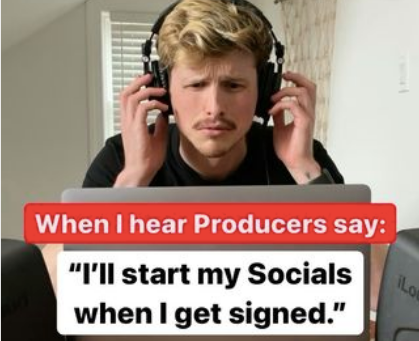 Producer Tip: Don't Wait To Start Your Socials Until You Get Signed
