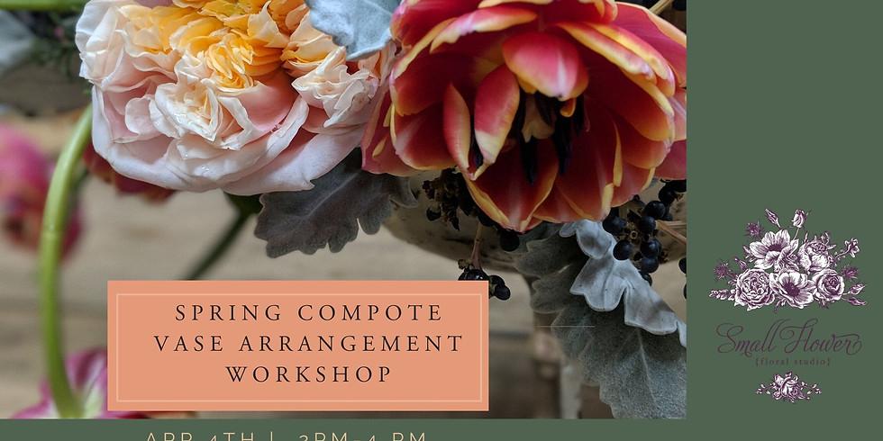 Spring Compote Vase Arrangement Workshop