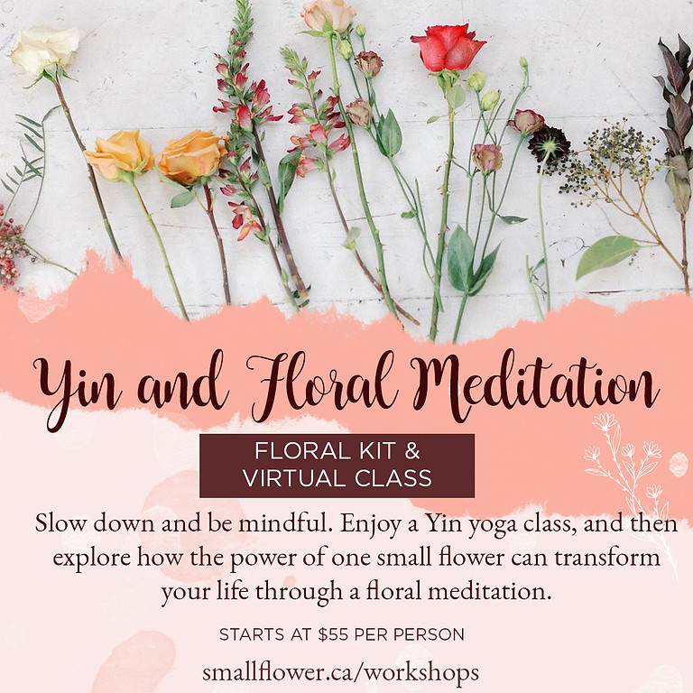Yin and Floral Meditation Virtual Class