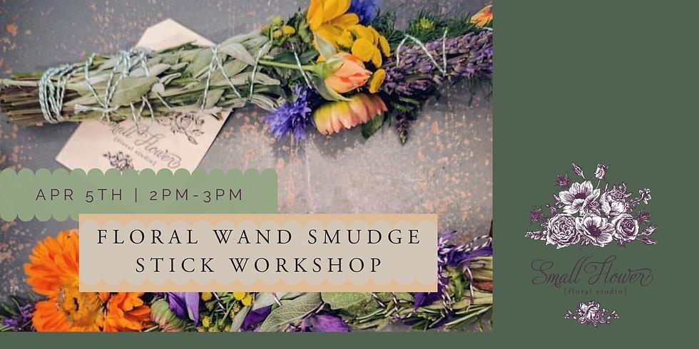 Floral Smudge Stick Workshop