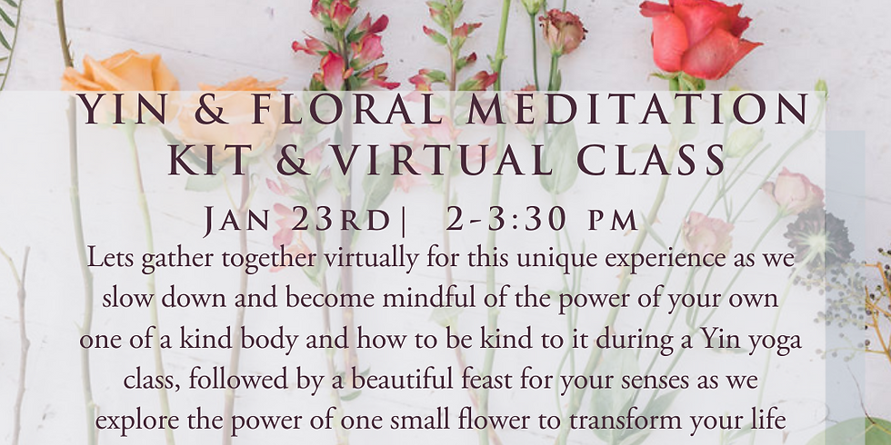 Yin & Floral Meditation Kit & Virtual Class