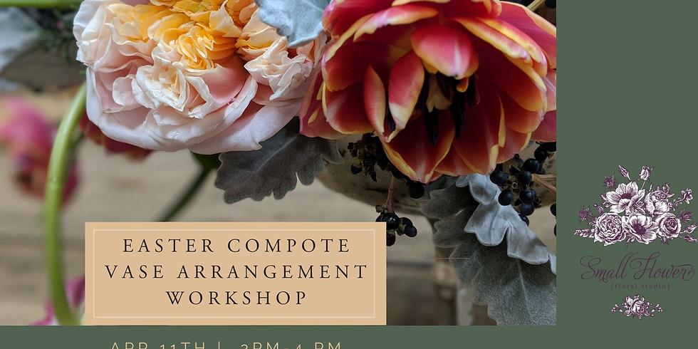 Easter Compote Vase Arrangement Workshop