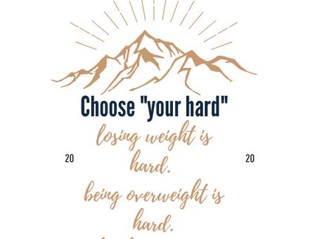 "Choose ""your hard"""