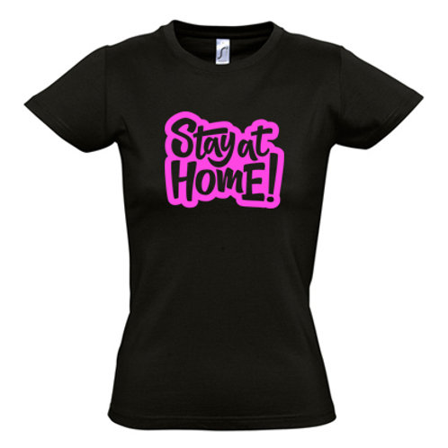 Vrouwen T-shirt, 190gr - Stay At Home !