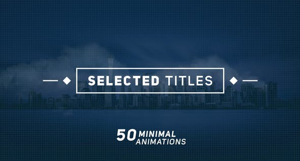 Selected Titles 2 | 50 Minimal Titles 20115148 Videohive – Download After Effects Template
