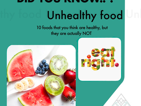 10 Foods that you think are healthy choice but they're actually NOT
