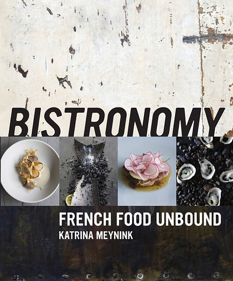 Bistronomy French Food Unbound