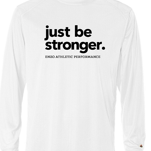 Just Be Stronger Long Sleeve