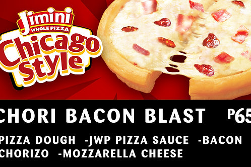 Chicago Style Whole Pizza    Chori Bacon Blast