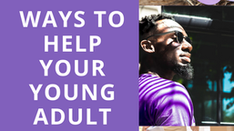 4 Ways to Help Your Young Adult Fly From the Nest