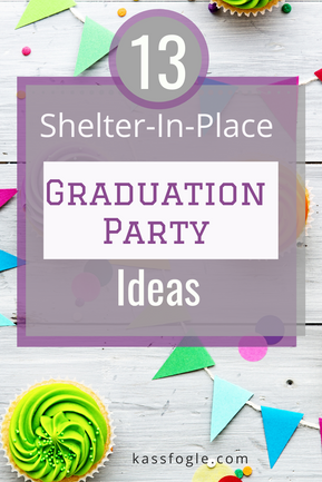 13 Shelter-in-Place Graduation Party Ideas