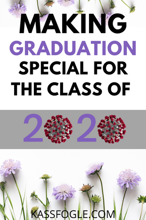How to Celebrate Final Moments with the Class of 2020