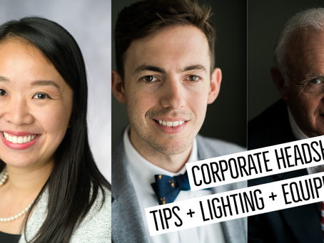 CORPORATE HEADSHOT TIPS, EQUIPMENT, + LIGHTING!