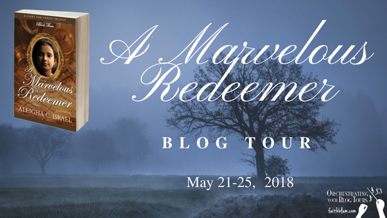Blog Tour - A Marvelous Redeemer by Aleigha C. Israel