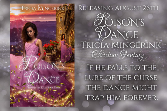 Tattered Slippers Blog Tour: Poison's Dance by Tricia Mingerink