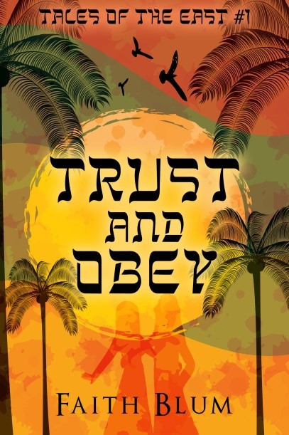 Blog Tour - Trust and Obey by Faith Blum
