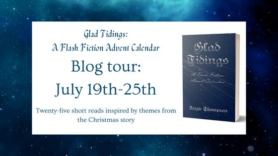 Blog Tour: Glad Tidings A Flash Fiction Advent Calendar