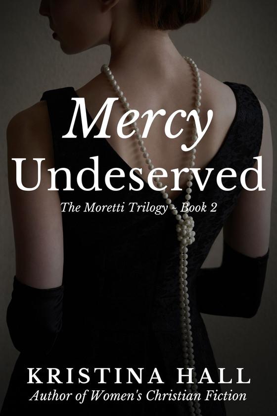 Book Spotlight: Mercy Undeserved by Kristina Hall